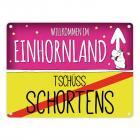 Willkommen im Einhornland - Tschüss Schortens Einhorn Metallschild