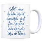 Kaffeebecher mit Spruch: Selbst wenn du ein Profi bist, ...