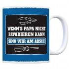 Kaffeebecher mit Spruch: Wenn Papa es nicht reparieren ...