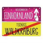 Willkommen im Einhornland - Tschüss Waldkraiburg Einhorn Metallschild