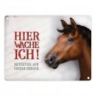 Pferd Metallschild mit Spruch: Hier wache ich