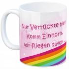 Spruch Kaffeebecher mit Einhorn Motiv und Spruch: Nur Verrückte ...