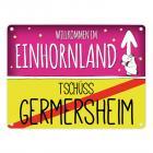Willkommen im Einhornland - Tschüss Germersheim Einhorn Metallschild