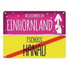 Willkommen im Einhornland - Tschüss Hanau Einhorn Metallschild