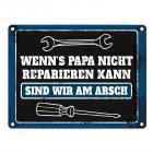 Metallschild mit Spruch: Wenn Papa es nicht reparieren ...
