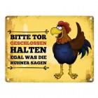 Hahn Metallschild mit Motiv: Hahn und Spruch: Bitte Tor geschlossen halten egal was die Hühner sagen