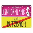 Willkommen im Einhornland - Tschüss Butzbach Einhorn Metallschild