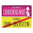 Willkommen im Einhornland - Tschüss Idar-Oberstein Einhorn Metallschild