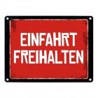 Einfahrt freihalten Warn- und Hinweisschild im Used-Look