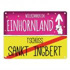 Willkommen im Einhornland - Tschüss Sankt Ingbert Einhorn Metallschild