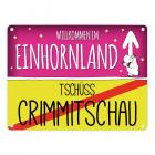 Willkommen im Einhornland - Tschüss Crimmitschau Einhorn Metallschild