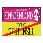 Willkommen im Einhornland - Tschüss Stutensee Einhorn Metallschild