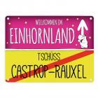 Willkommen im Einhornland - Tschüss Castrop-Rauxel Einhorn Metallschild