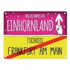 Willkommen im Einhornland - Tschüss Frankfurt am Main Einhorn Metallschild