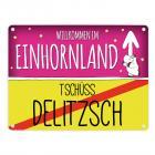 Willkommen im Einhornland - Tschüss Delitzsch Einhorn Metallschild
