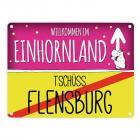 Willkommen im Einhornland - Tschüss Flensburg Einhorn Metallschild