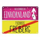 Willkommen im Einhornland - Tschüss Freiberg Einhorn Metallschild