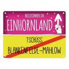 Willkommen im Einhornland - Tschüss Blankenfelde-Mahlow Einhorn Metallschild