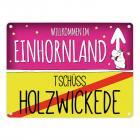 Willkommen im Einhornland - Tschüss Holzwickede Einhorn Metallschild