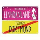 Willkommen im Einhornland - Tschüss Dortmund Einhorn Metallschild