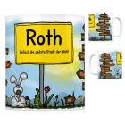 Roth, Mittelfranken - Einfach die geilste Stadt der Welt Kaffeebecher