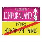 Willkommen im Einhornland - Tschüss Hofheim am Taunus Einhorn Metallschild