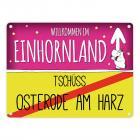 Willkommen im Einhornland - Tschüss Osterode am Harz Einhorn Metallschild