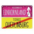 Willkommen im Einhornland - Tschüss Quedlinburg Einhorn Metallschild
