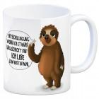 Kaffeebecher mit Faultier Motiv und Spruch: Entschuldigung wenn ich etwas ...