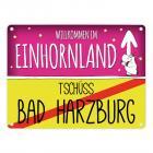Willkommen im Einhornland - Tschüss Bad Harzburg Einhorn Metallschild
