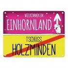 Willkommen im Einhornland - Tschüss Holzminden Einhorn Metallschild