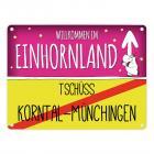 Willkommen im Einhornland - Tschüss Korntal-Münchingen Einhorn Metallschild