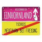 Willkommen im Einhornland - Tschüss Neufahrn bei Freising Einhorn Metallschild