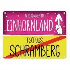 Willkommen im Einhornland - Tschüss Schramberg Einhorn Metallschild