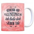 Kaffeebecher mit Spruch: Scheiß auf Valentinstag, ...