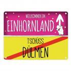 Willkommen im Einhornland - Tschüss Dülmen Einhorn Metallschild