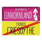 Willkommen im Einhornland - Tschüss Friesoythe Einhorn Metallschild