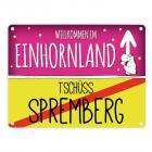 Willkommen im Einhornland - Tschüss Spremberg Einhorn Metallschild