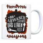 Kaffeebecher mit Spruch: Der Abwasch kann warten, das Leben ...