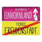 Willkommen im Einhornland - Tschüss Freudenstadt Einhorn Metallschild