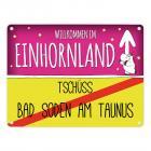 Willkommen im Einhornland - Tschüss Bad Soden am Taunus Einhorn Metallschild