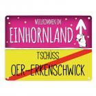 Willkommen im Einhornland - Tschüss Oer-Erkenschwick Einhorn Metallschild