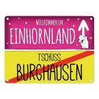 Willkommen im Einhornland - Tschüss Burghausen Einhorn Metallschild