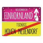 Willkommen im Einhornland - Tschüss Hohen Neuendorf Einhorn Metallschild