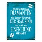 Metallschild mit Spruch: Wer glaubt, dass Diamanten die ...