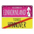 Willkommen im Einhornland - Tschüss Hannover Einhorn Metallschild