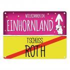 Willkommen im Einhornland - Tschüss Roth Einhorn Metallschild