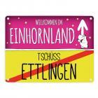 Willkommen im Einhornland - Tschüss Ettlingen Einhorn Metallschild