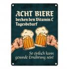 Bier Metallschild mit Spruch: Acht Biere decken den Vitamin C Tagesbedarf