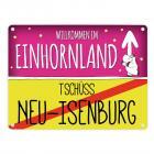 Willkommen im Einhornland - Tschüss Neu-Isenburg Einhorn Metallschild